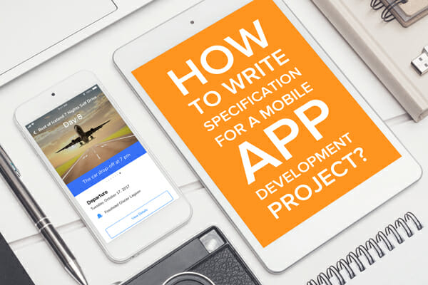 How to Write Specification for a Mobile App Development Project?